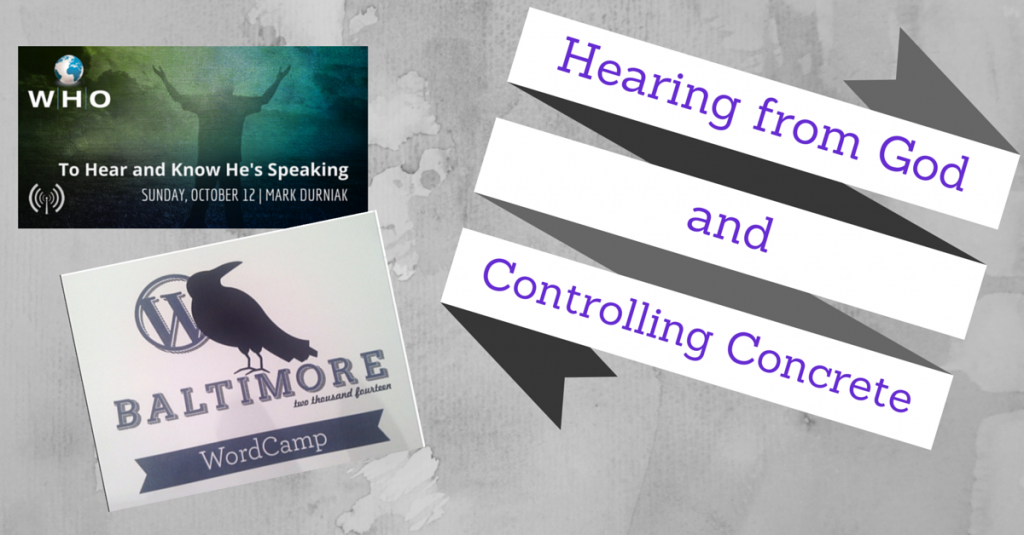 Hearing from God and Controlling Concreate #wcbalt