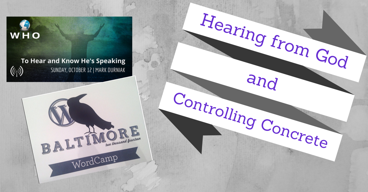 Hearing God and Controlling Concrete